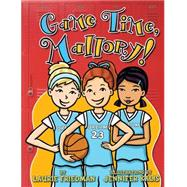 Game Time, Mallory! by Friedman, Laurie B.; Kalis, Jennifer, 9781467709231