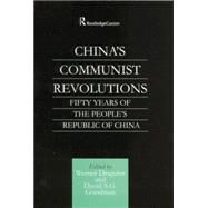 China's Communist Revolutions: Fifty Years of The People's Republic of China by Draguhn,Werner, 9781138879232
