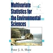 Introductory Multivariate Statistics for the Environmental Science by Shaw, Peter J. A., 9780470689233