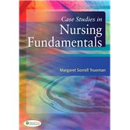 Case Studies in Nursing Fundamentals by Trueman, Margaret Sorrell, RN, 9780803629233