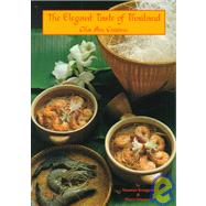 The Elegant Taste of Thailand; Cha Am Cuisine by Pinyo Srisawat and Sisamon KongPan Introduction by John Bear, 9780943389233
