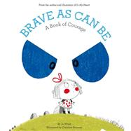 Brave As Can Be by Witek, Jo; Roussey, Christine, 9781419719233