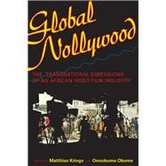 Global Nollywood by Krings, Matthias; Okome, Onookome, 9780253009234
