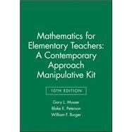 Mathematics for Elementary Teachers Manipulative Kit by Musser, Gary L.; Peterson, Blake E.; Burger, William F., 9781118679234