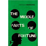 The Middle Parts of Fortune by Manning, Frederic, 9780099589235