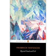 Beyond Good and Evil by Nietzsche, Friedrich Wilhelm, 9780140449235