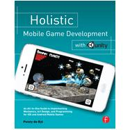 Holistic Mobile Game Development with Unity by de Byl; Penny, 9780415839235