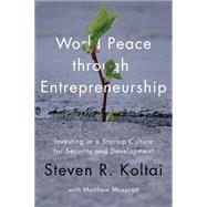 Peace Through Entrepreneurship by Koltai, Steven R.; Muspratt, Matthew (CON), 9780815729235