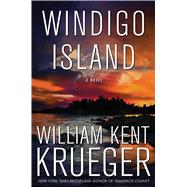 Windigo Island A Novel by Krueger, William Kent, 9781476749235