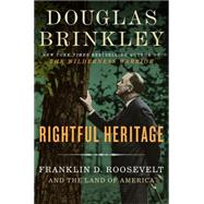 Rightful Heritage by Brinkley, Douglas, 9780062089236
