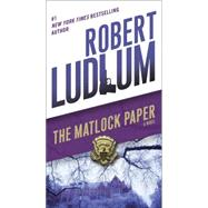 The Matlock Paper by Ludlum, Robert, 9780345539236