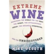 Extreme Wine by Veseth, Mike, 9781442219236