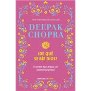 De qué se ríe Dios / Why Is God Laughing? by Chopra, Deepak, 9786073139236