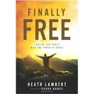 Finally Free by Lambert, Heath, 9780310499237