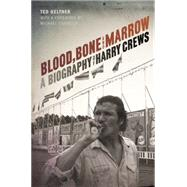 Blood, Bone, and Marrow by Geltner, Ted; Connelly, Michael, 9780820349237