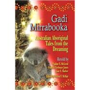 Gadi Mirrabooka : Australian Aboriginal Tales from the Dreaming by McLeod, Pauline E., 9781563089237