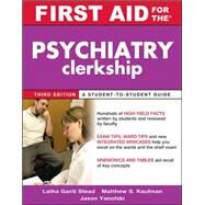 First Aid for the Psychiatry Clerkship, Third Edition by Stead, Latha; Kaufman, Matthew; Yanofski, Jason, 9780071739238