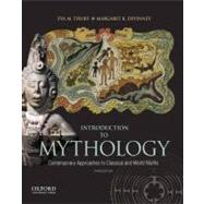 Introduction to Mythology Contemporary Approaches to Classical and World Myths by Thury, Eva; Devinney, Margaret, 9780199859238