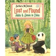 Lost and Found Adèle & Simon in China by McClintock, Barbara, 9780374399238