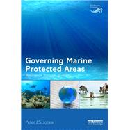 Governing Marine Protected Areas: Resilience through Diversity by Jones; Peter J.S., 9781138679238