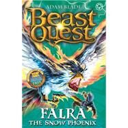 Beast Quest: 82: Falra the Snow Phoenix by Blade, Adam, 9781408329238