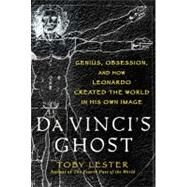 Da Vinci's Ghost : Genius, Obsession, and How Leonardo Created the World in His Own Image at Biggerbooks.com