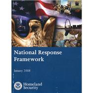 National Response Framework, 2008 by U. s. Government Printing Office, 9780160829239
