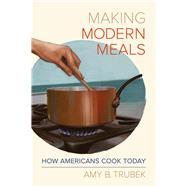 Making Modern Meals by Trubek, Amy B., 9780520289239