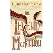 The Legend Mackinnon by KAUFFMAN, DONNA, 9780553579239
