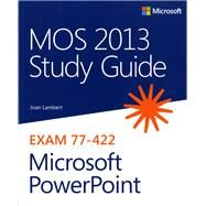 Mos 2013 Study Guide for Microsoft Powerpoint by Lambert, Joan, 9780735669239
