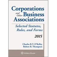 Corporations and Other Business Associations by O'Kelley, Charles R. T.; Thompson, Robert B., 9781454859239