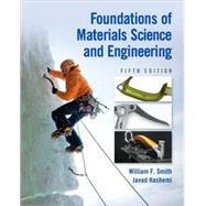 Foundations of Materials Science and Engineering by Smith, William; Hashemi, Javad, 9780073529240
