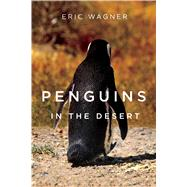Penguins in the Desert by Wagner, Eric, 9780870719240