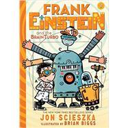 Frank Einstein and the BrainTurbo (UK edition) (Frank Einstein series #3) by Scieszka, Jon; Biggs, Brian, 9781419719240