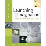 Launching the Imagination : A Comprehensive Guide to Basic Design by Stewart, Mary, 9780073379241