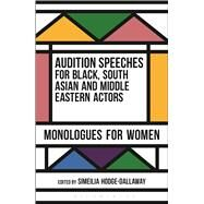 Audition Speeches for Black, South Asian and Middle Eastern Actors: Monologues for Women by Hodge-Dallaway, Simeilia, 9781474229241