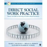 Direct Social Work Practice by Ruffolo, Mary C.; Perron, Brian E.; Voshel, Elizabeth Harbeck, 9781483379241