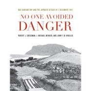 No One Avoided Danger by Wenger, J. Michael; Cressman, Robert J.; Di Virgilio, John F., 9781612519241