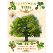Let's Look for Trees: A Spot & Learn, Stick & Play Book by Buckingham, Caz; Pinnington, Andrea Charlotte, 9781908489241