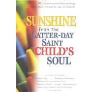 Sunshine from the Latter-Day Saint Child's Soul by , 9781573459242