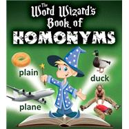 The Word Wizard's Book of Homonyms by Johnson, Robin, 9780778719243