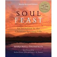 Soul Feast: An Invitation to the Christian Spiritual Life by Thompson, Marjorie J.; Taylor, Barbara Brown; Nouwen, Henri J. M., 9780664239244