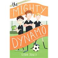 The Mighty Dynamo by Crowley, Kieran, 9781250079244