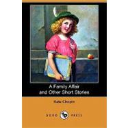 A Family Affair and Other Short Stories by Chopin, Kate, 9781409949244