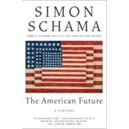The American Future: A History by Schama, Simon, 9780060539245