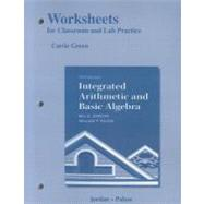 Worksheets for Classroom or Lab Practice for Integrated Arithmetic and Basic Algebra