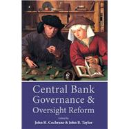 Central Bank Governance and Oversight Reform by Cochrane, John; Taylor, John B., 9780817919245