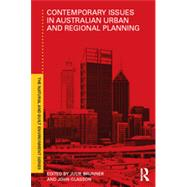 Contemporary Issues in Australian Urban and Regional Planning by Brunner; Julie, 9781138819245