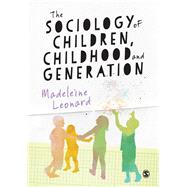 The Sociology of Children, Childhood and Generation by Leonard, Madeleine, 9781446259245
