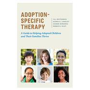Adoption-specific Therapy by Waterman, Jill; Langley, Audra K.; Miranda, Jeanne; Riley, Debbie B., 9781433829246
